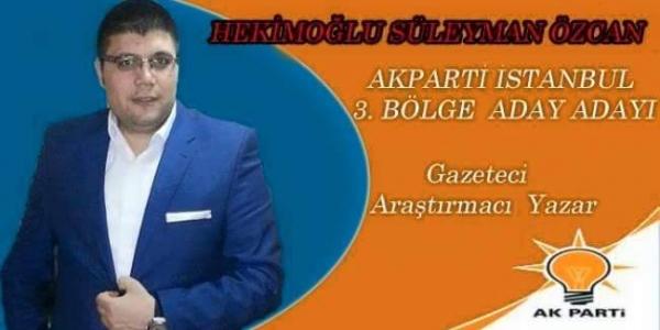 Yazarımız Ak Parti İstanbul 3. Bölgeden Aday Adayı