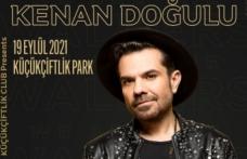 """""""Kenan Doğulu İle Özel Bir Gece"""" 19 Eylül'de  Küçükçiftlik Park'ta!"""