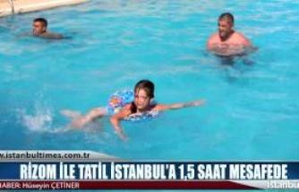 Rizom ile Tatil İstanbul'a 1,5 Saat Mesafede